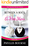 Between a Rock and a Hot Mess: A Blue-Collar Enemies to Lovers Romantic Comedy (The Sinclair Brides Book 1)