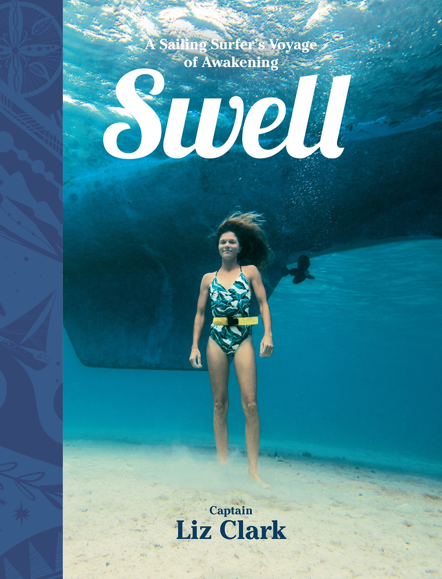 Swell: A Sailing Surfer's Voyage of Awakening by Patagonia