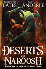 Deserts Of Naroosh (Rise Of The Grandmaster Book 3) Kindle Edition