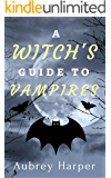 A Witch's Guide to Vampires (A Book & Candle Mystery Book 4)