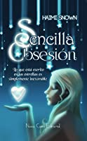 Sencilla Obsesión: Lo Que Está Escrito En Las