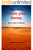 I love you, honey: Eine Liebe in Marokko
