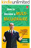 How To Become A Multi-Millionaire
