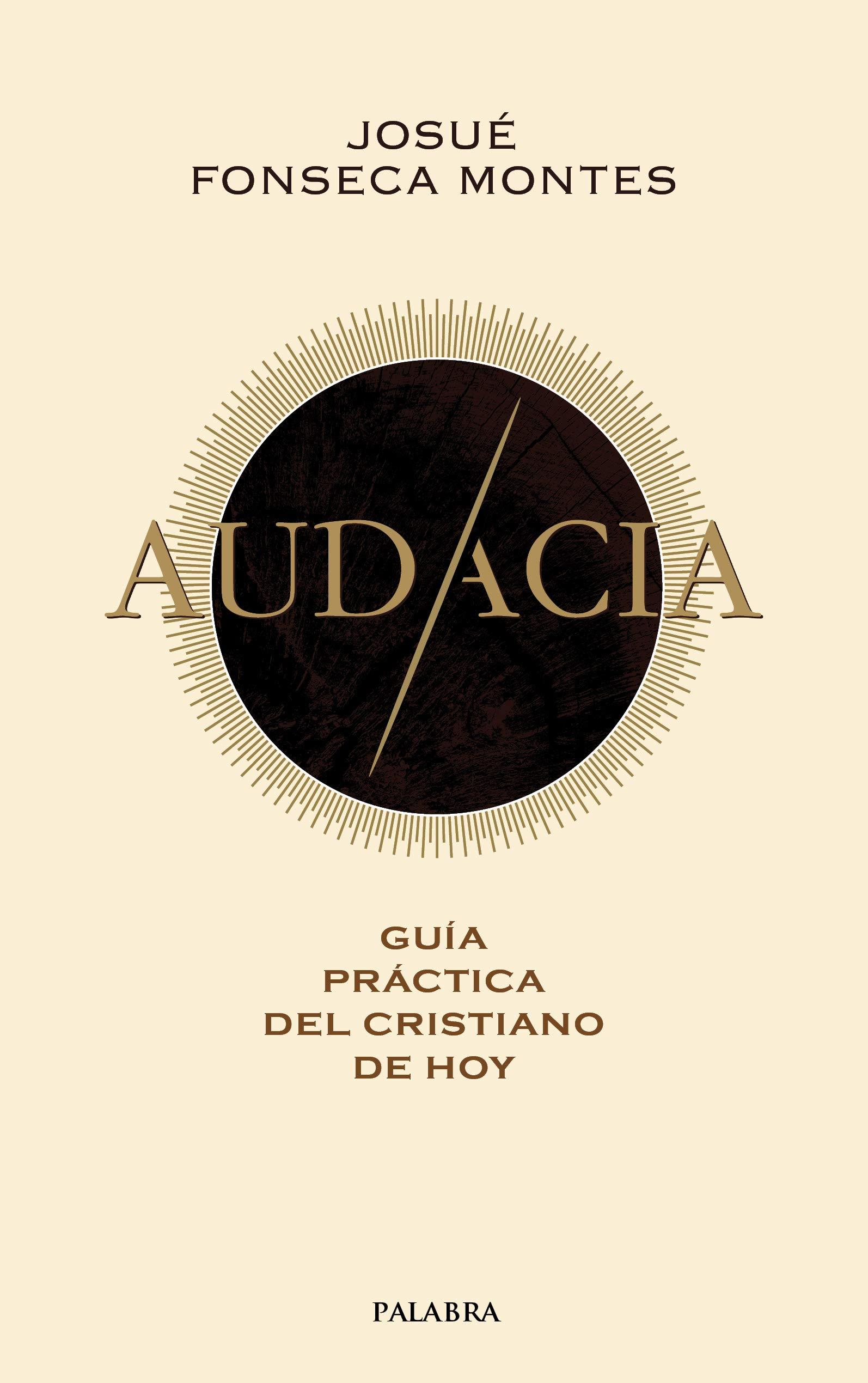 Guía práctica del cristiano de hoy: Amazon.es: Josué Fonseca Montes, Raúl Ostos: Libros
