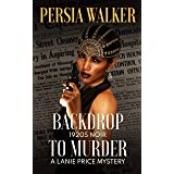 Backdrop to Murder: A Lanie Price Mystery