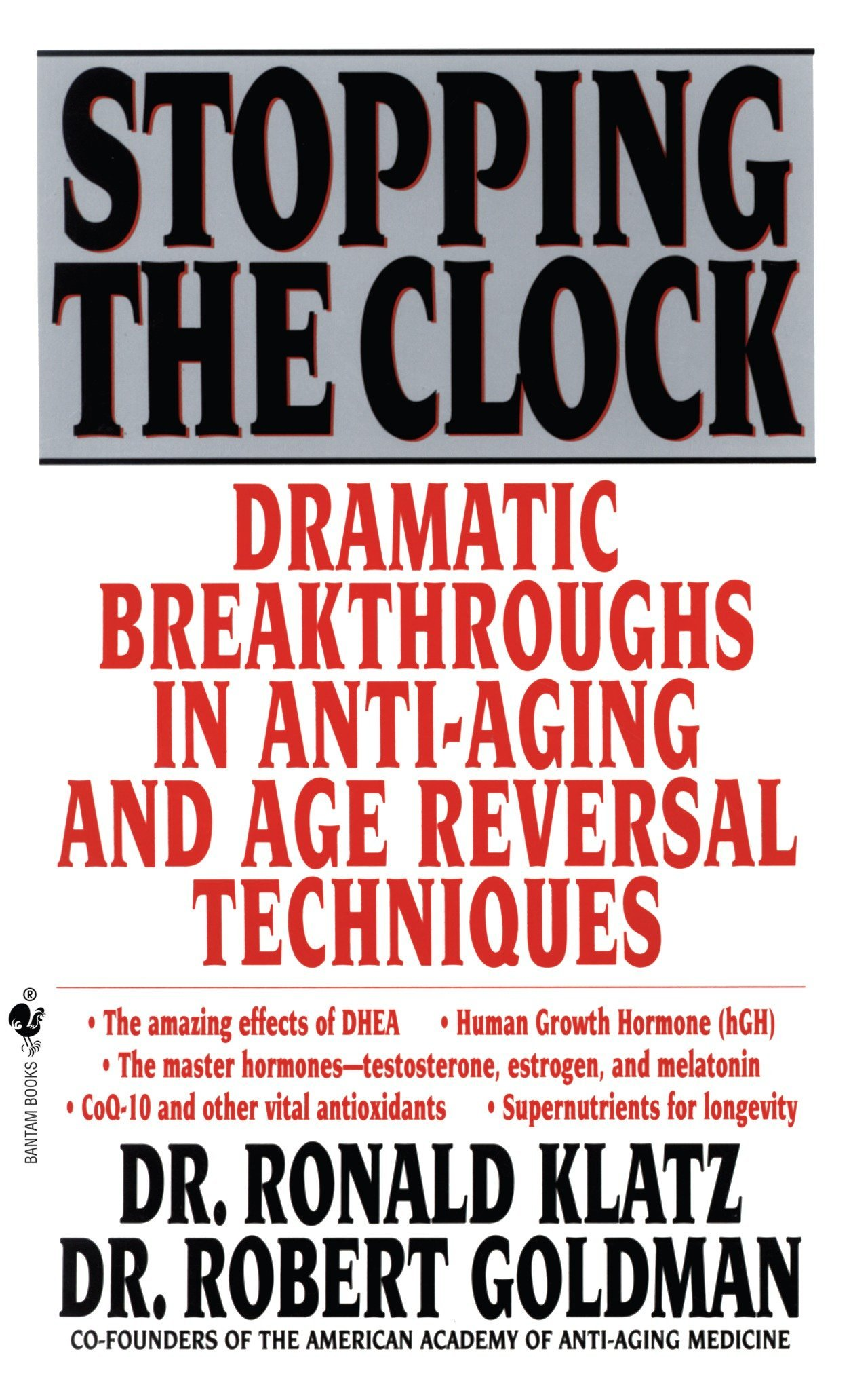 Download Stopping the Clock: Dramatic Breakthroughs in Anti-Aging and Age Reversal Techniques PDF