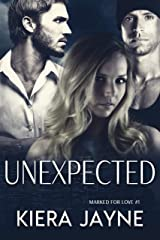 Unexpected (Marked For Love Book 1) Kindle Edition