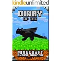 Diary of The Minecraft Ender Dragon: An Unofficial Minecraft Book for Kids (Minecraft Diary of a Wimpy, Books For Kids Ages 4-6, 6-8, 9-12)