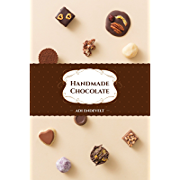 "Handmade Chocolate: A ""How-To"" Simple Recipies Cookbook (Delicious -Yummy Desserts: Truffels, Fudge & Ganache) (Handmade Desserts collection Series 1)"