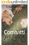 Combatti per me (War of heart Vol. 1)