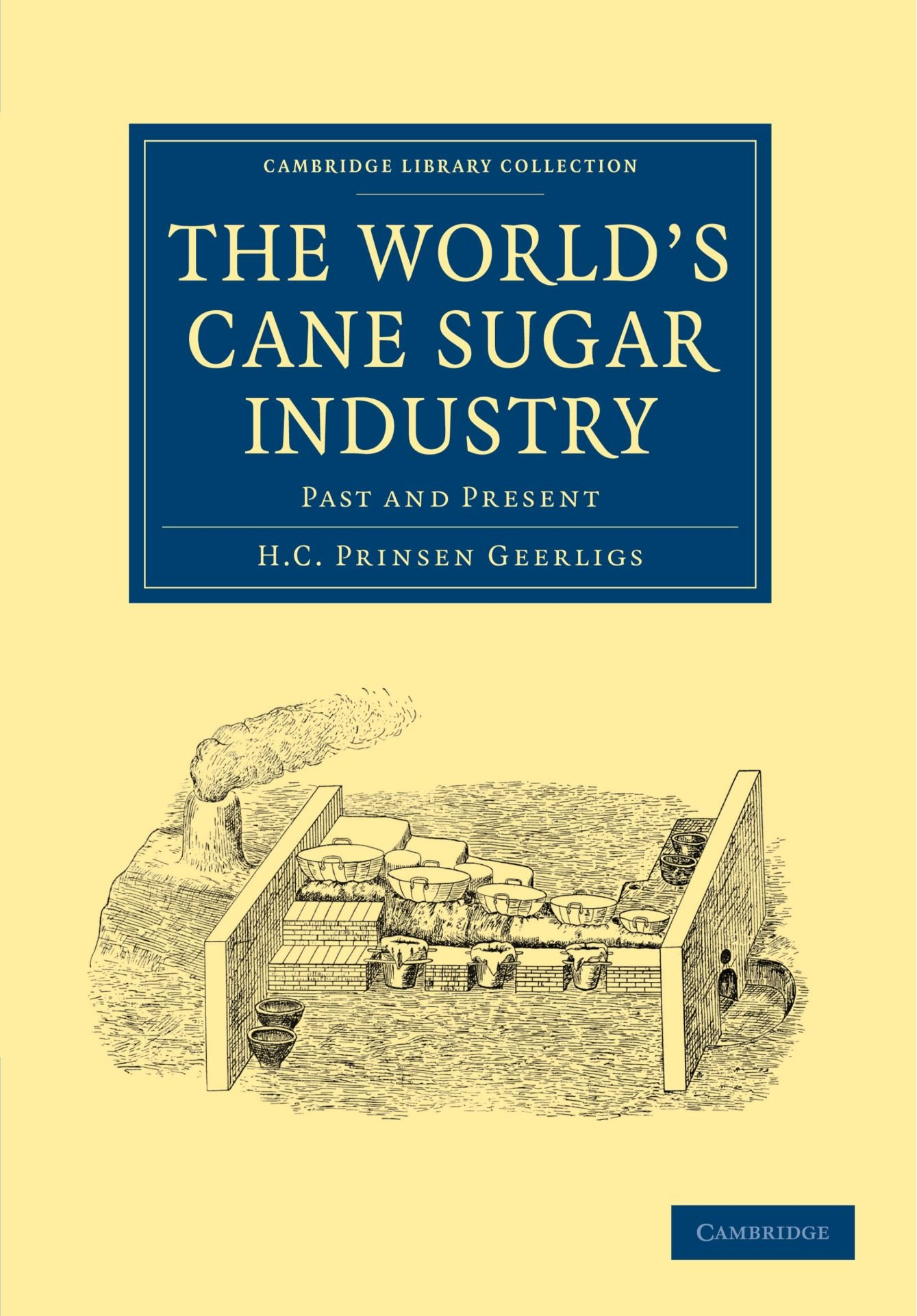 Download The World's Cane Sugar Industry: Past and Present (Cambridge Library Collection - Latin American Studies) pdf