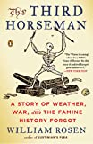 Third Horseman, The : A Story of Weather, War and the Famine History Forgot