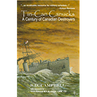 Tin-Can Canucks: A Century of Canadian Destroyers