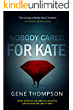 Nobody Cared for Kate (Dade Cooley Book 2)
