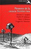 Pioneros De La Ciencia Ficción Rusa (Rara Avis)