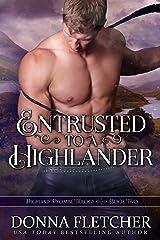 Entrusted To A Highlander (Highland Promise Trilogy Book 2) Kindle Edition