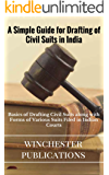 A Simple Guide for Drafting of Civil Suits in India: Basics of Drafting Civil Suits along with Forms of Various Suits Filed in Indian Courts