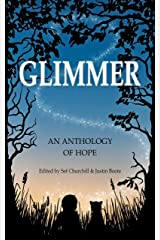 Glimmer: An Anthology of Hope (Anthology - Stories by a Big Group Of Writer Friends) Kindle Edition