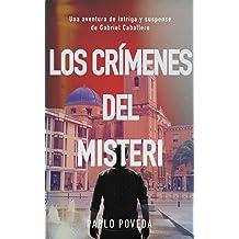Los Crímenes del Misteri: Una aventura de intriga y suspense de Gabriel Caballero (Series detective privado crimen y misterio nº 4) (Spanish Edition) Aug 9, ...