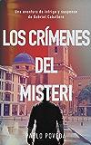 Los Crímenes del Misteri: Una aventura de intriga y suspense de Gabriel Caballero (Series detective privado crimen y misterio nº 4) (Spanish Edition)