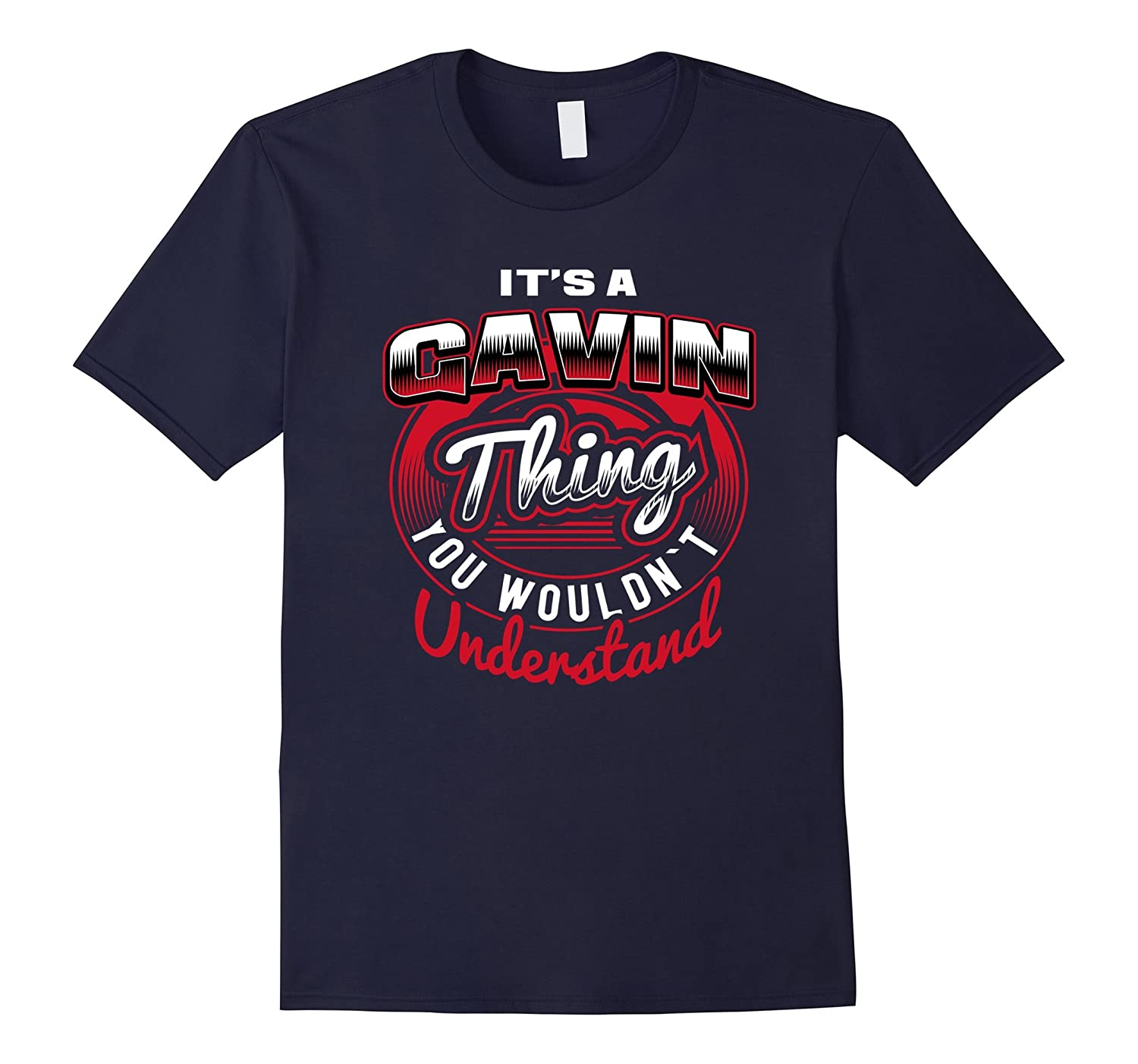 GAVIN Name T-Shirts: It's A GAVIN Thing-FL