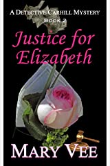 Justice for Elizabeth (Detective Carhill Mystery Book 2) Kindle Edition