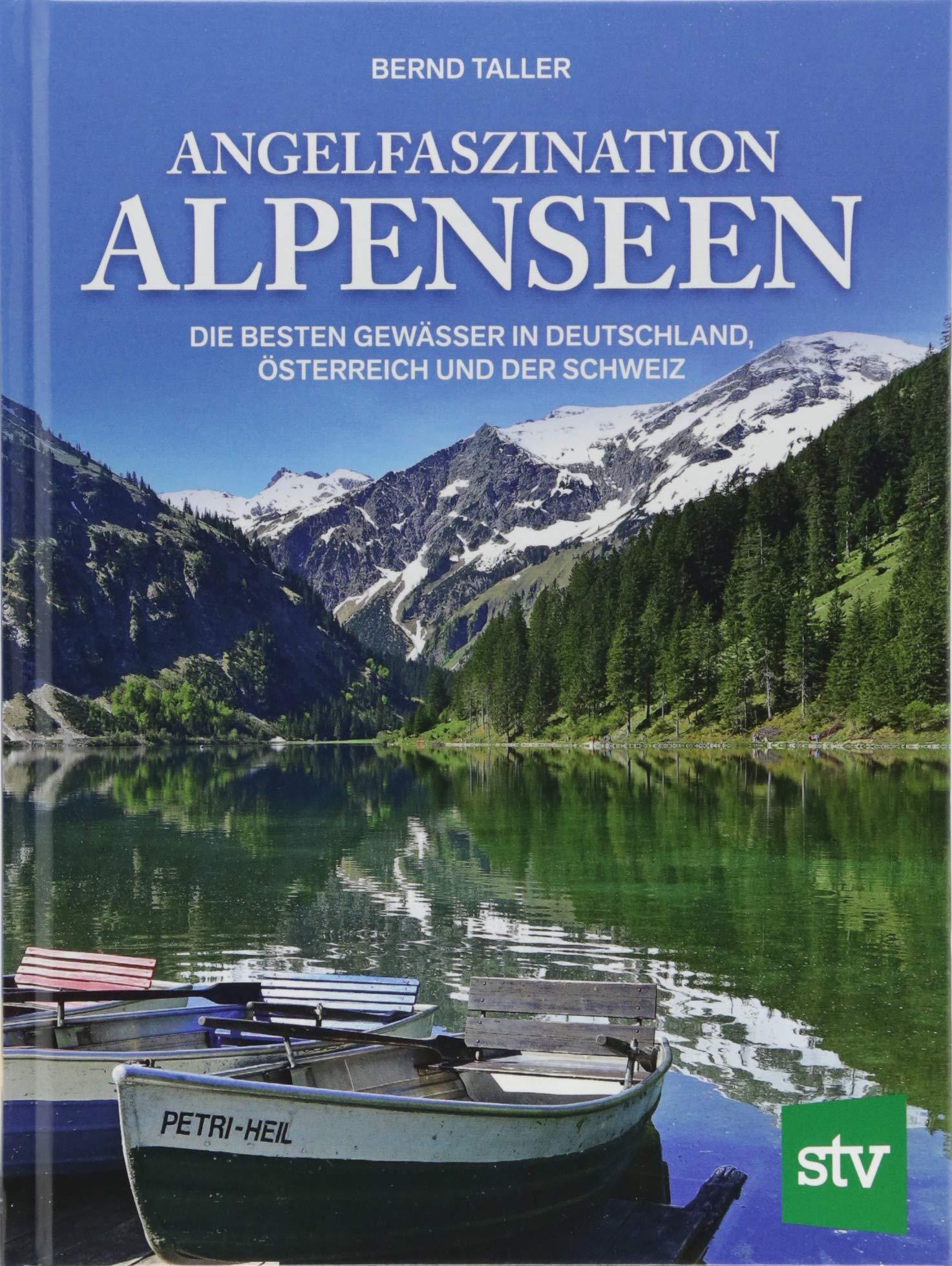 Angelfaszination Alpenseen: Die besten Gewässer in Deutschland, Österreich und der Schweiz Gebundenes Buch – 4. Juni 2018 Bernd Taller Stocker L 3702017267