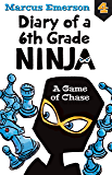 A Game of Chase: Diary of a 6th Grade Ninja Book 4