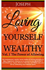 Loving Yourself Wealthy Vol. 1 The Power of Allowing (Loving Yourself Wealthy Series) Kindle Edition