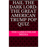 Hail The Dark Lord: The Great American Trump Pop Quiz (English Edition)