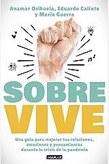 Sobrevive: Una guía para mejorar tus relaciones, emociones y pensamientos durante la crisis (Spanish Edition) Kindle Edition