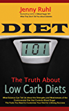 Diet 101: The Truth About Low Carb Diets (English Edition)