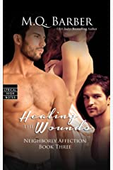 Healing the Wounds (Neighborly Affection) Paperback