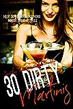 30 Dirty Martinis