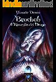 Bracbah: Il risveglio del Drago (The Bracbah Chronicles Vol. 3)