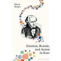 Emotion, Reason, and Action in Kant