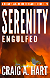 Serenity Engulfed (The Shelby Alexander Thriller Series Book 5) (English Edition)