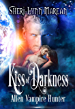 Kiss of Darkness: Alien Vampire Hunter