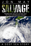Salvage: From the South China Sea to the Caribbean Coast: A Deep Sea Story