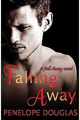 Falling Away (Fall Away Book 3) Kindle Edition