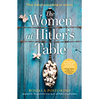 The Women at Hitler's Table: A gripping and emotional historical novel based on a true story