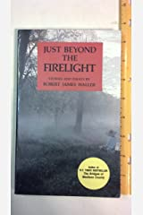 Just Beyond the Firelight Paperback