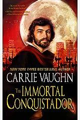 The Immortal Conquistador Kindle Edition