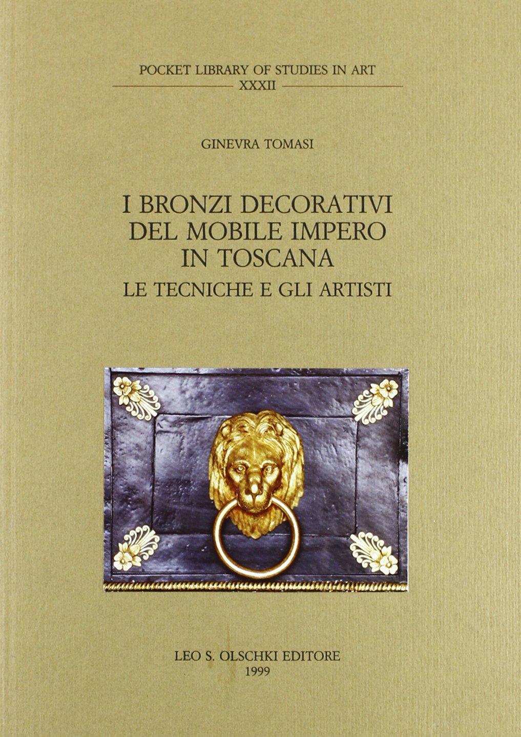 Download I Bronzi Decorativi Del Mobile Impero in Toscana: Le Techniche e Gli Artisti (Pocket Library of Studies in Art) (Italian Edition) pdf