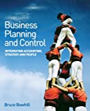 BUSINESS PLANNING AND CONTROL: Integrating Accounting, Strategy, and People