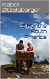 5 Months South America: Travel Diary