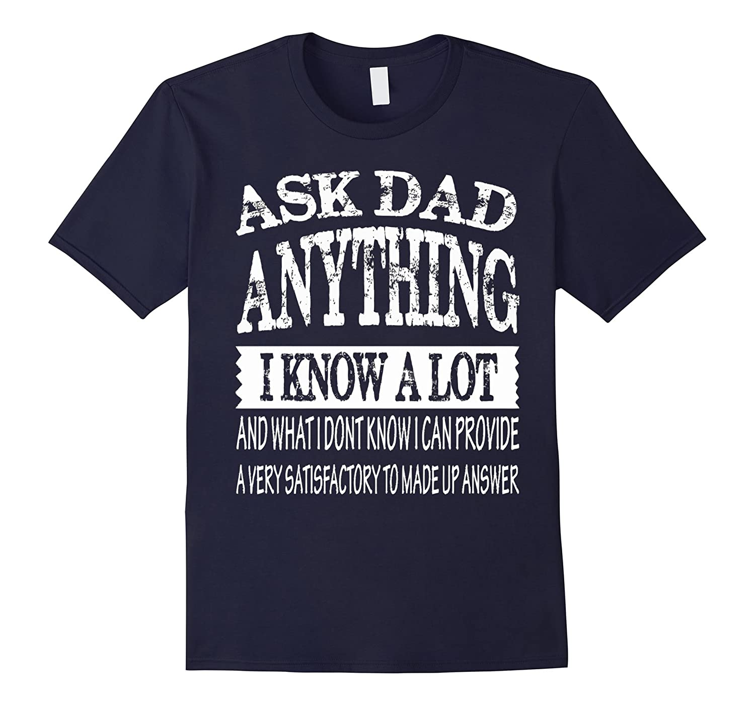 ASK DAD ANYTHING I KNOW A LOT shirt for Dad-CD