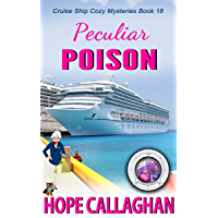 Peculiar Poison: A Cruise Ship Mystery (Millie's Cruise Ship Mysteries Book 18)