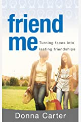 Friend Me: Turning Faces into Lasting Relationships Paperback