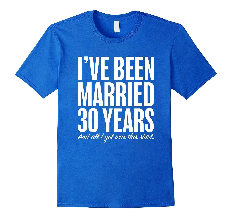 30th Wedding Anniversary Gift Ideas For Men: 30 Years Married Anniversary 30th Year Wedding Gift T